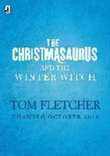 Christmasaurus and the winter witch | Tom Fletcher ; Shane Devries |