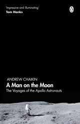 Man on the moon: the voyages of the apollo astronauts | andrew chaikin | 9780241363157