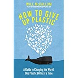 How to give up plastic | will mccallum | 9780241363218
