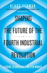 Shaping the Fourth Industrial Revolution | Klaus Schwab |