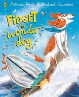 Fidget the Wonder Dog | Patricia Forde ; Rachael Saunders |