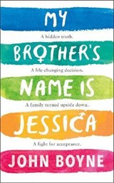 My brother's name is jessica | John Boyne |