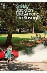 Life Among the Savages | Shirley Jackson |