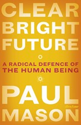 Clear bright future | Paul Mason |