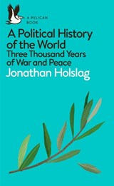 Political history of the world: three thousand years of war and peace | Jonathan Holslag |