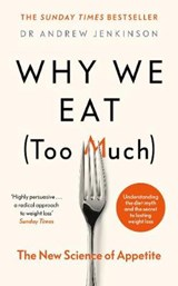 Why We Eat (Too Much) | Dr Andrew Jenkinson |