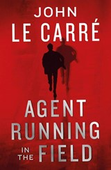 Agent running in the field | John Le Carré |