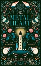 The metal heart   Caroline Lea  
