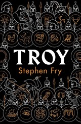 Troy: our greatest story retold   Stephen Fry   9780241424599