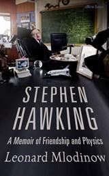 Stephen hawking: a memoir of friendship and physics   L. Mlodinow  
