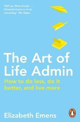 Art of life admin: how to do less, do it better, and live more | Elizabeth Emens |