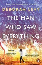 The Man Who Saw Everything | Deborah Levy | 9780241977606