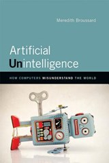 Artificial Unintelligence | Meredith (new York University) Broussard |