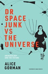 Dr Space Junk vs The Universe | Flinders University) Gorman Alice (senior Lecturer |