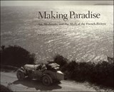 Making Paradise - Art, Modernity & the Myth of the French Riviera | Kenneth E. Silver | 9780262194587