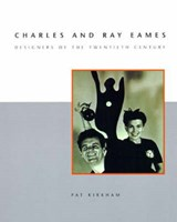 Charles and Ray Eames | Bard Graduate Center ) Kirkham Pat (professor |