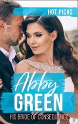 Hot Picks: His Bride Of Consequence | Abby Green |