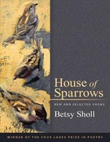 House of Sparrows | Betsy Sholl |