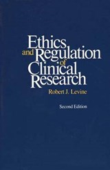 Ethics & Regulations of Clinical Research 2e | Levine |