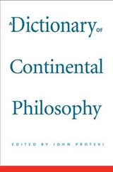 A dictionary of continental philosophy | John Protevi |