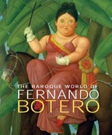 The Baroque World of Fernando Botero | John Sillevis | 9780300123593