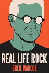 Real life rock | Greil Marcus | 9780300196641