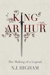 King arthur : the making of the legend | Nicholas J. Higham |