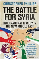 Battle for Syria | Christopher Phillips | 9780300234619
