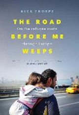 Road before me weeps | Nick Thorpe |