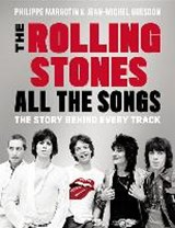 The Rolling Stones All The Songs   Margotin, Philippe ; Guesdon, Jean-Michel  