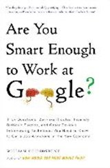 Are You Smart Enough to Work at Google?   William Poundstone  