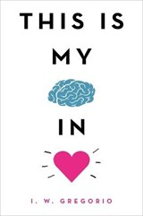 This Is My Brain in Love | I. W. Gregorio |