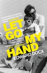 Let go my hand | Edward Docx | 9780330463539