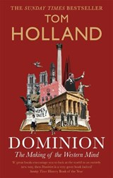 Dominion: the making of the western mind | Tom Holland |