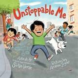 Unstoppable Me | Susan Verde ; Andrew Joyner |