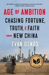 AGE OF AMBITION CHASING FORTUNE T | Evan Osnos |