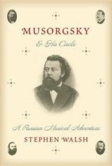 Musorgsky and His Circle | Stephen Walsh |