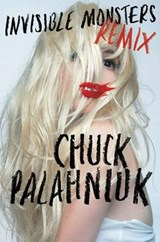 Invisible Monsters Remix | Chuck Palahniuk | 9780393083521