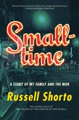 Smalltime: a story of my family and the mob | Russell Shorto | 9780393245585