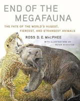 End of megafauna: the fate of the world's hugest, fiercest, and strangest animals | Ross D E Macphee | 9780393249293