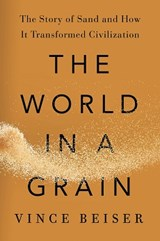 The World in a Grain | BEISER, Vince |