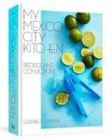 My mexico city kitchen | Camara, Gabriela ; Watrous, Malena | 9780399580574