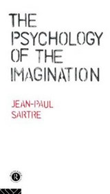 The Psychology of the Imagination | Jean-Paul Sartre |