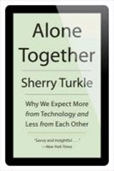 Alone Together   Sherry Turkle  