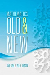 Mathematics Old and New | Stahl, Saul ; Johnson, Paul E. | 9780486807386