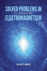 Solved Problems in Classical Electromagnetism | Jerrold Franklin |
