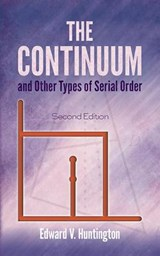 The Continuum and Other Types of Serial Order | Edward V. Huntington | 9780486815664
