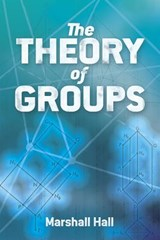 The Theory of Groups | Marshall Hall | 9780486816906