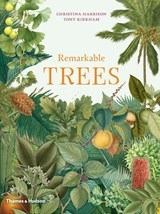 Remarkable trees | Christina Harrison ; Tony Kirkham |