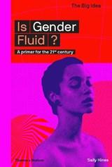 The big idea Is gender fluid? | Sally Hines ; Matthew Taylor |
